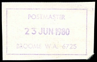 Lot 18867:Broome: - violet boxed 'POSTMASTER/23JUN1980/BROOME W.A. 6725' on piece  Renamed from Roebuck Bay PO 1/1/1892.