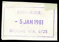 Lot 18868:Broome: - violet boxed 'POSTMASTER/5JAN1981/BROOME W.A. 6725' on piece  Renamed from Roebuck Bay PO 1/1/1892.
