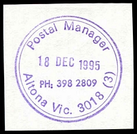 Lot 11631:Altona: - WWW #910B violet double-circle 'Postal Manager/18DEC1995/PH: 398 2809/Altona Vic. 3018 (3)' (LRD) on piece.  RO 14/1/1918; PO c.1921.