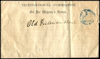Lot 1862:Chief Secretary: unused envelope for the 'TECHNOLOGICAL COMMISSION' with messy blue Die 1 handstamp, Old Victorian Stamps on face, part back flap missing. This user not recorded by Steig & Watson. [The tchnological Commission presented its report to Parliament in 1869.]