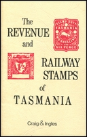 Lot 46:Australia - Tasmania: 'The Revenue and Railway Stamps of Tasmania by Craig & Ingles as new.
