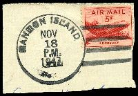 Lot 3541:Canton Island - USA PO (1): 'CANTON ISLAND/NOV/18/P.M./1947' with bars moulded to circle and no name at base (#40b) cancelling US 5c red airmail on piece.  PO 15/7/1940; closed 23/4/1965.