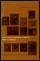 Lot 235:Australia: Australian Postage Stamps The Early Federal Period 1901 to 1912-13 published by Australia Post c.1970, 24pp, Good Used Condition. Paperback.