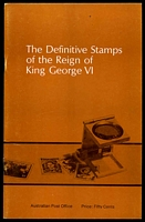 Lot 236:Australia: The Definitive Stamps of the Reign of King George VI published by Australia Post c.1970, 40pp, Very Good Used Condition. Paperback.