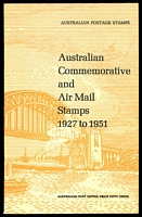 Lot 242:Australia: Australian Commemorative and Air Mail Stamps 1927 to 1951 published by Australia Post in 1970s, 44pp, Excellent Used Condition. Paperback.