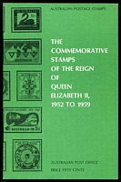Lot 239:Australia: The Commemorative Stamps of the Reign of Queen Elizabeth II, 1952-1959 published by Australia Post in 1970s, 56pp, Excellent Used Condition. Paperback.