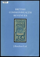 Lot 235:British Commonwealth: British Commonwealth Revenues 8th Edition published by J. Barefoot Ltd. in 2008, 383pp, Very Good Used. Paperback.