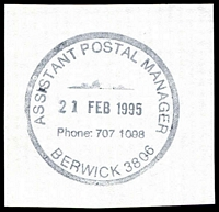 Lot 13550:Berwick: - WWW #501 'ASSISTANT POSTAL MANAGER/21FEB1995/Phone: 707 1098/BERWICK 3806'. [The first offered by us.]  PO 18/9/1858.
