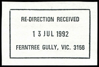 Lot 2973:Ferntree Gully (2): - WWW #220 rectangle 'RE-DIRECTION RECEIVED/13JUL1992/FERNTREE GULLY, VIC. 3156' (9DL - LRD).  Replaced Ferntree Gully Lower PO 17/4/1967; LPO 14/7/1997; closed 25/9/1997.