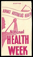 Lot 980:National Health Week unused illustrated blotter Advance Australia's Health, corner bend.