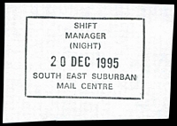 Lot 2962:South Eastern Mail Centre: - WWW #484 boxed 'SHIFT/MANAGER/(NIGHT)/20DEC1995/SOUTH EAST SUBURBAN/MAIL CENTRE'. [The first offered by us - only recorded date.]  MC 27/11/1990; replaced by Scoresby Business Centre BC 1/7/1999.