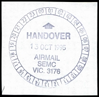 Lot 2890:South Eastern Mail Centre: - WWW #285 24-hr clock 'HANDOVER/13OCT1995/AIRMAIL/SEMC/VIC. 3176'. [The first offered by us - Only recorded date.]  MC 27/11/1990; replaced by Scoresby Business Centre BC 1/7/1999.