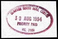 Lot 3005:Southern Mail Centre: - WWW #510 red double-oval 'CLAYTON SOUTH MAIL CENTRE/30AUG1994/PRIORITY PAID/VIC. 3169' on piece. [Only recorded date.]  Renamed from Clayton South Mail Centre MC 1/10/1991; closed 31/12/1999.