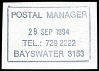 Lot 14052:Bayswater: - WWW #405 rectangle 'POSTAL MANAGER/29SEP1994/TEL.: 729 2222/BAYSWATER 3153'. [The first offered by us.]  Replaced Macauley PO 17/12/1889; replaced by Bayswater Village LP 20/7/1998.