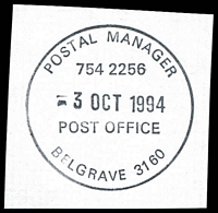 Lot 14085:Belgrave: - WWW #510 'POSTAL MANAGER/754 2256/3OCT1994/POST OFFICE/BELGRAVE 3160'.  RO c.1904; PO c.1911; LPO 1/9/1997.