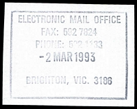 Lot 13703:Brighton: - WWW #480 rectangle 'ELECTRONIC MAIL OFFICE/FAX: 592 7824/PHONE: 592 1133/2MAR1993/BRIGHTON, VIC. 3186'. [Only recorded date.]  PO 19/4/1853.