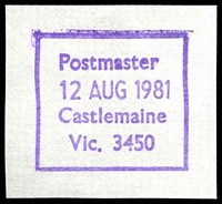 Lot 12858:Castlemaine: - WWW #1140 violet rectangle 'Postmaster/12AUG1981/Castlemaine/Vic. 3450' (ERD). [Rated 3R - the first offered by us.]  Replaced Forrest Creek PO 1/1/1854.