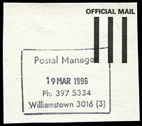 Lot 15982:Williamstown (2): - WWW #605B rectangle 'Postal Manager/19MAR1996/Ph: 397 5334/Williamstown 3016 (3)' (9DL). [Only recorded date.]  Replaced Williamstown Central PO 24/8/1979.