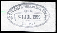 Lot 2762:Scoresby Business Centre: - WWW #105 double-oval SOUTH EAST SUBURBAN MAIL CENTRE/PAID AT/1JUL1999/VIC. 3176' on piece.  Replaced South Eastern Mail Centre BC 1/7/1999.