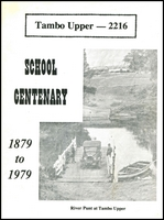 Lot 3040:Tambo Upper: - 'Tambo Upper School Centenary 1879-1979' by Greg Merlo, pub in 1979, 60pp softback, many photos.  Renamed from Upper Tambo PO 18/7/1889; closed 30/9/1963.